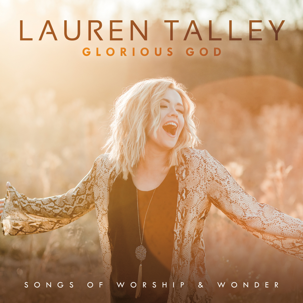 Lauren Talley | Glorious God