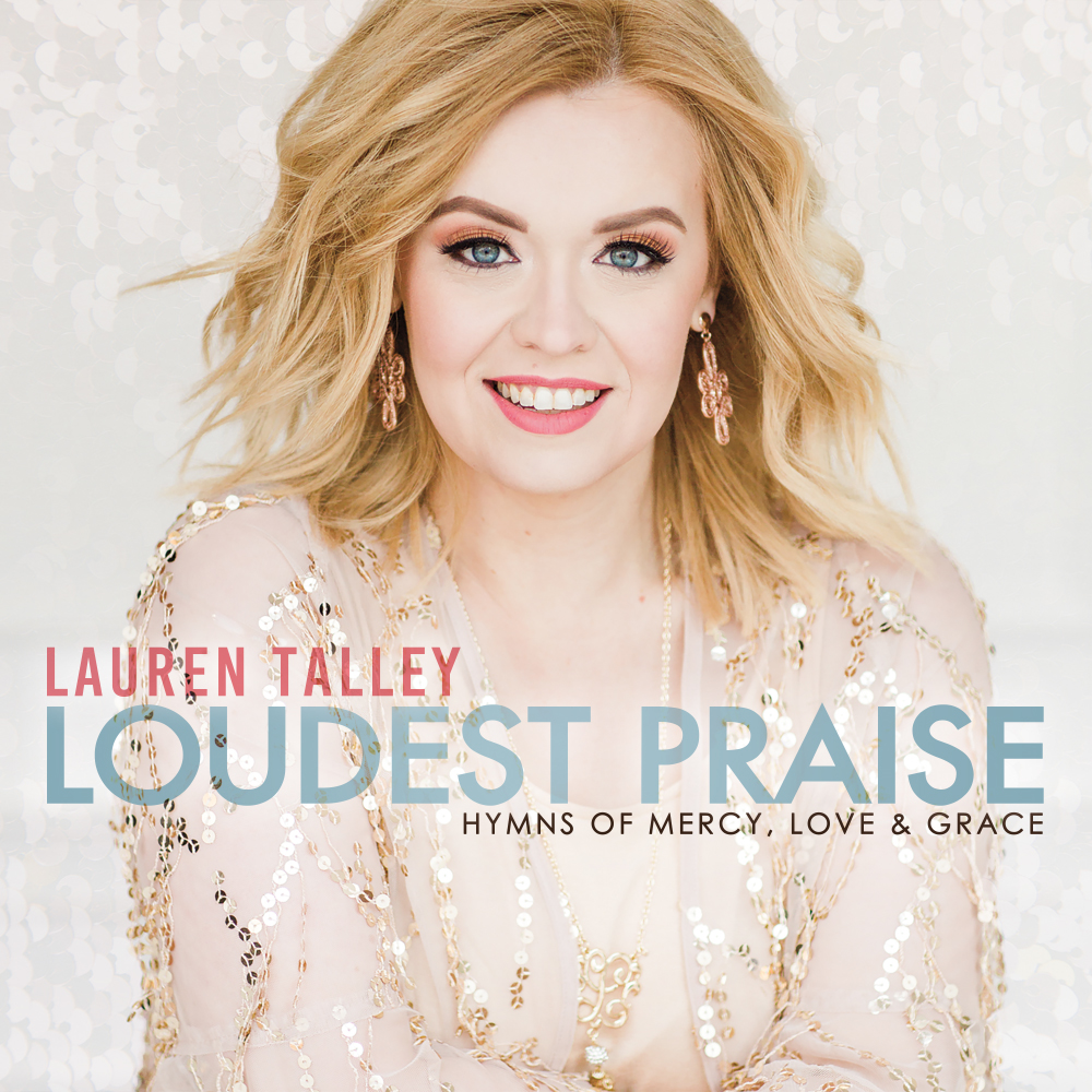 Lauren Talley | Loudest Praise